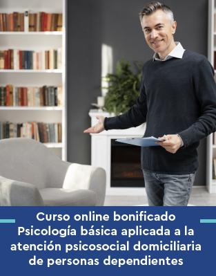 Curso online bonificado Psicología básica aplicada a la atención psicosocial domiciliaria de personas dependientes