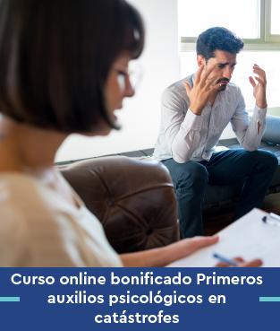 Curso online bonificado Primeros auxilios psicológicos en catástrofes