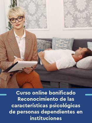 Curso online bonificado Reconocimiento de las características psicológicas de personas dependientes en instituciones